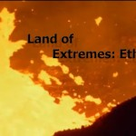 Ethiopia – Documentary: land of extremes