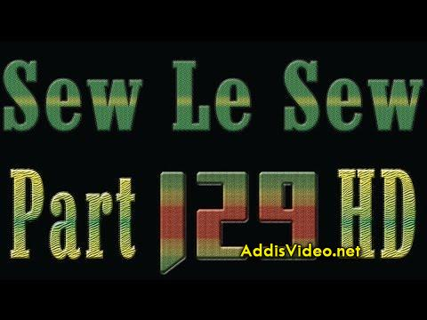 Sew Le Sew Drama Part 129 HD