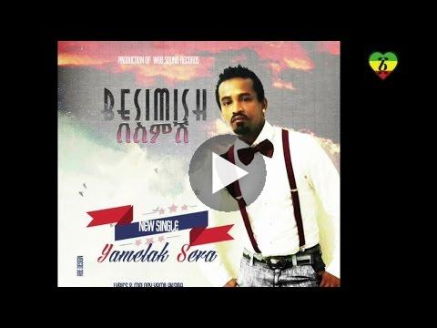 Watch Ethiopia – Yamlaksira – Besmish – (Official Audio Video) New Ethiopian Music 2015 on KonjoTube