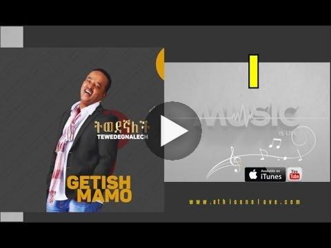 Watch Ethiopia – Getish Mamo – Tewedegnalech – (Official Audio Video) – New Ethiopian Music 2015 on KonjoTube