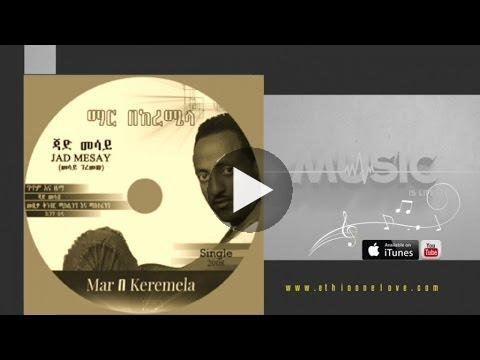 Watch Jad Mesay – Mar b Keremela – (Official  Audio Video) – New Ethiopian Music 2016 on KonjoTube
